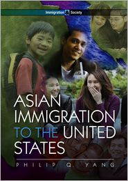 Asian Immigration to the United States - Philip Q. Yang
