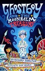 Ghostboy and the Moonbalm Treasure - Richard Hamilton