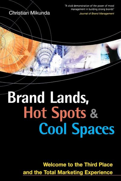 Brand Lands, Hot Spots & Cool Places - Christian Mikunda