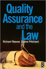 Quality Assurance And The Law - Elaine Pritchard, Richard Reeves