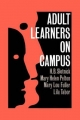 Adult Learners on Campus - H.B. Slotnick; Mary Helen Pelton; Mary Lou Fuller; Lila Tabor