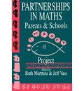 Partnership in Maths: Parents and Schools - Ruth Merttens