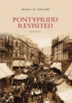 Pontypridd Revisited - Anne Powell; Robert Powell