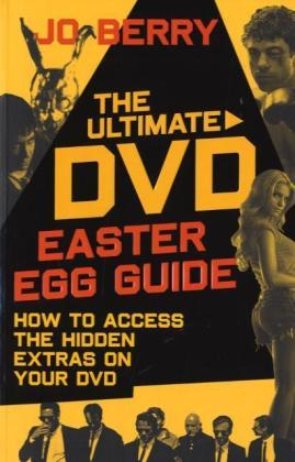 Ultimate DVD Easter Egg Guide - Berry, Jo