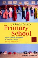 A Parents' Guide to Primary School. Elizabeth Grahamslaw