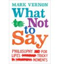 What Not to Say - Mark Vernon