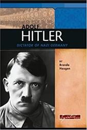 Adolf Hitler: Dictator of Nazi Germany - Haugen, Brenda