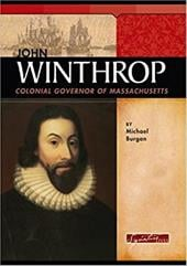 John Winthrop: Colonial Governor of Massachusetts - Burgan, Michael