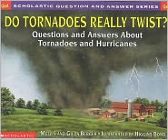 Do Tornadoes Really Twist?: Questions and Answers about Tornadoes and Hurricanes - Melvin Berger, Higgins Bond (Illustrator), Gilda Berger