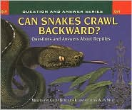 Can Snakes Crawl Backwards?: Questions and Answers about Reptiles - Melvin & Gilda Berger, Alan Male (Illustrator)