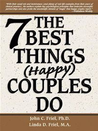 The 7 Best Things (Happy) Couples Do - John Friel, Ph.D.,Linda Friel, M.A.