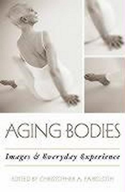 Aging Bodies - Christopher A Faircloth
