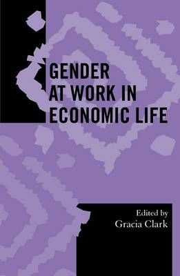 Gender at Work in Economic Life