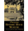 Interpreting Historic House Museums - Jessica Foy Donnelly