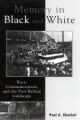 Memory in Black and White - Paul A. Shackel