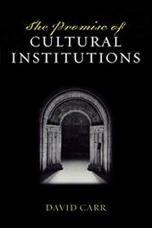 The Promise of Cultural Institutions - Carr, David / Adams, G. Rollie / Adams, Rollie G.