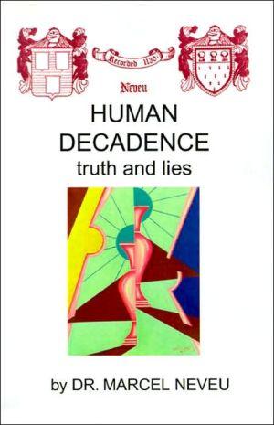 Human Decadence: Truth and Lies - Marcel Neveu
