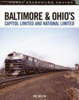 Baltimore and Ohio's Capitol Limited and National Limited - Welsh, Joe