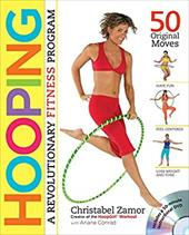 Hooping: A Revolutionary Fitness Program - Zamor, Christabel / Conrad, Ariane