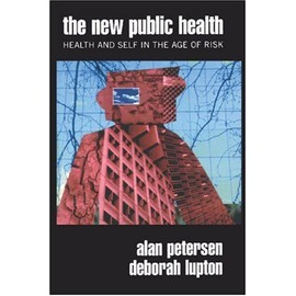 The New Public Health: Discourses, Knowledges, Strategies - Alan R. Petersen