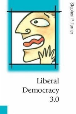 Liberal Democracy 3.0: Civil Society in an Age of Experts - Turner, Stephen P.