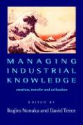 Managing Industrial Knowledge: New Perspectives on Knowledge-Based Firms