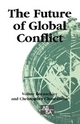 The Future of Global Conflict - Christopher K. Chase-Dunn; Volker Bornschier; Christopher Chase-Dunn