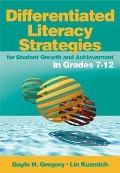 Differentiated Literacy Strategies for Student Growth and Achievement in Grades 7-12 - Gregory, Gayle H. Kuzmich, Lin