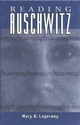 Reading Auschwitz - Mary Lagerwey