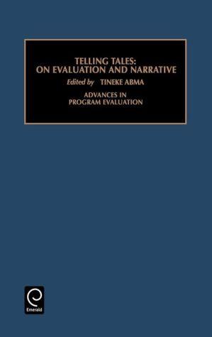Advances in Program Evaluation: Telling Tales: On Narrative Vol 6 - Tineke A. Abma, Robert E. Stake, T. Abma (Editor)