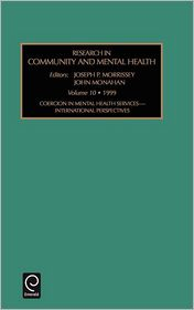 Research in Community and Mental Health: Vol 10 - Morrissey Joseph Morrissey, John Monahan, Joseph P. Morrissey