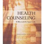Health Counseling : A Microskills Approach - Blonna, Richard; Watter, Daniel