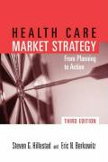 Health Care Market Strategy, Third Edition: From Planning to Action