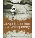 Juvenile Justice And Delinquency - David W. Springer