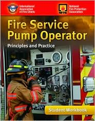 Fire Service Pump Operator: Principles And Practice, Student Workbook - IAFC
