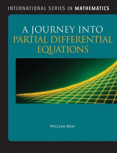 A Journey into Partial Differential Equations - William O. Bray