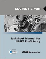 Engine Repair Tasksheet Manual For NATEF Proficiency - CDX Automotive