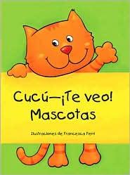 Cucu--Te veo! Mascotas - Francesca Ferri
