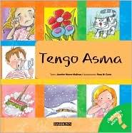Tengo Asma: I Have Asthma (Spanish-language Edition) ( Qué sabes acerca de. Series) - Jennifer Moore-Mallinos, Rose M. Curto (Illustrator)