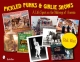 Pickled Punks and Girlie Shows: A Life Spent on the Midways of America - Rick West