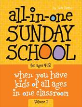 The All-In-One Sunday School Series Vol. 1: Be Ready No Matter Who Shows Up 4-12 - Group Publishing