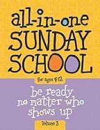 The All-In-One Sunday School Series Vol. 3: Be Ready No Matter Who Shows Up 4-12