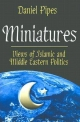 Miniatures - Daniel Pipes