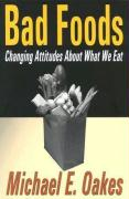 Bad Foods: Changing Attitudes about What We Eat
