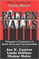 Fallen Walls: Prisoners of Conscience in South Africa and Czechoslovakia