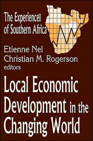 Local Economic Development in the Changing World: The Experience of Southern Africa - Etienne Nel