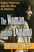 The Woman and the Dynamo: Isabel Paterson and the Idea of America