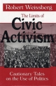 The Limits of Civic Activism - Robert Weissberg