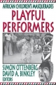 Playful Performers - Simon Ottenberg; David A. Binkley
