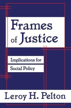 Frames of Justice: Implications for Social Policy - Pelton, Leroy H.